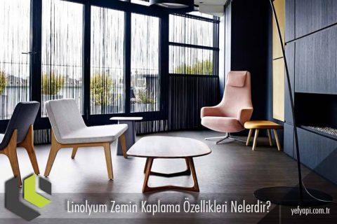 Linolyum Zemin Kaplama Özellikleri Nelerdir?
