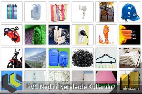 PVC Nedir? Hangi Alanlarda Kullanılır?